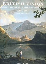 British Vision: Observation and Imagination in British Art 1750 - 1950