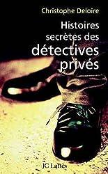 Histoires secrètes des détectives privés (Essais et documents)