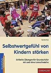 Selbstwertgefühl von Kindern stärken: Einfache Übungen für Grundschüler mit und ohne Lernschwäche