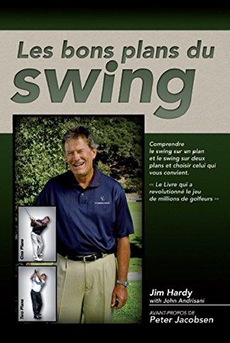 Les bons plans de swing par Jim Hardy