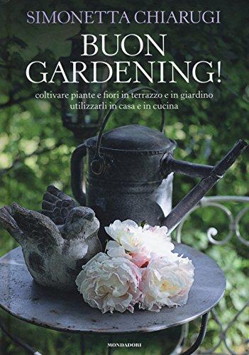 Newsbenessere.com 51j2My8i8xL Buon gardening! Coltivare piante e fiori in terrazzo e in giardino, utilizzarli in casa e in cucina