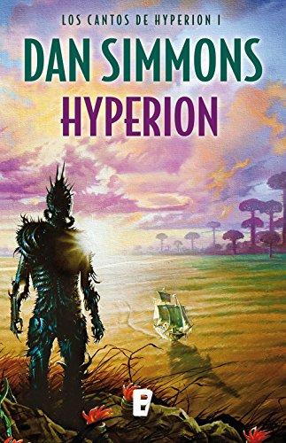 Hyperion (los Cantos De Hyperion Vol. I): Los Cantos De Hyperion por Dan Simmons epub