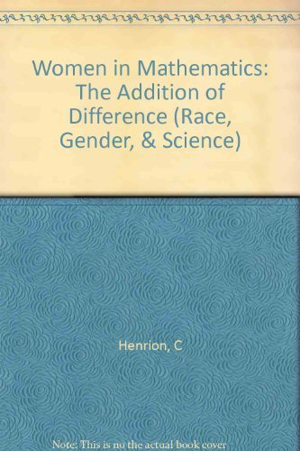 Women in Mathematics: The Addition of Difference (Race, Gender, and Science) by Claudia Henrion (1997-11-30)