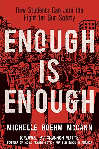 Enough Is Enough: How Students Can Join the Fight for Gun Safety (English Edition)