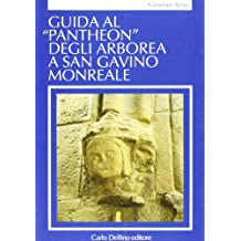 Guida al «Pantheon» degli Arborea a San Gavino Monreale