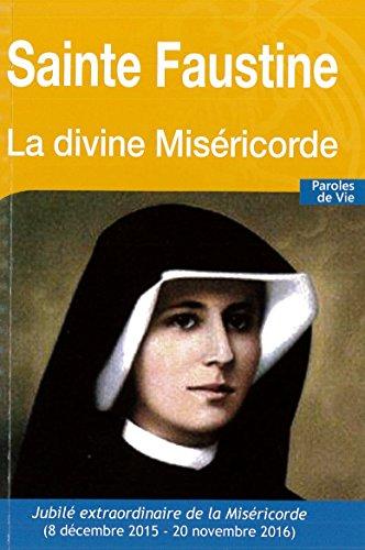 Sainte Faustine - la Divine Misericorde - Nouvelle Édition