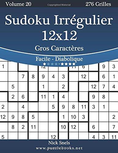 Sudoku Irrégulier 12x12 Gros Caractères - Facile à Diabolique - Volume 20-276 Grilles par Nick Snels