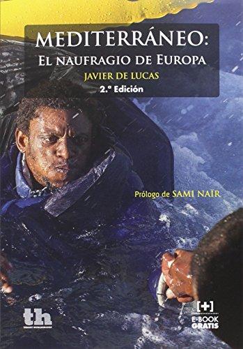 Mediterráneo: El naufragio de Europa 2ª Edición 2016 (Plural) por Javier de Lucas