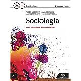 Sociologia. Con e-book. Con espansione online. Per i Licei e gli Ist. magistrali