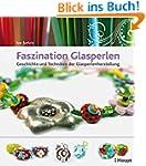 Faszination Glasperlen: Geschichte un...