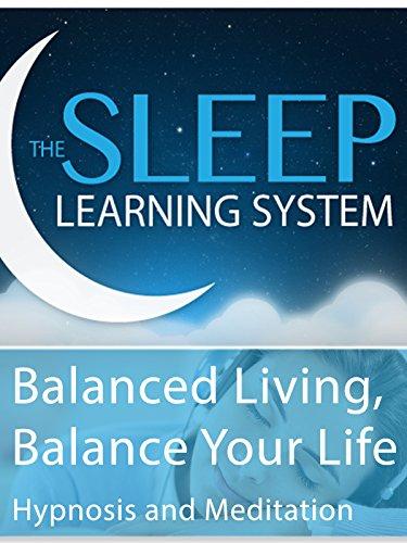 balanced-living-balance-your-life-hypnosis-meditation-the-sleep-learning-system-ov