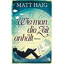 Matt Haig: Wie man die Zeit anhält