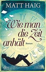Wie man die Zeit anhält: Roman