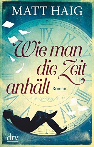 Buchseite und Rezensionen zu 'Wie man die Zeit anhält: Roman' von Matt Haig