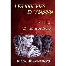 Les 1001 vies d'Isadora : De Sève et de Larmes