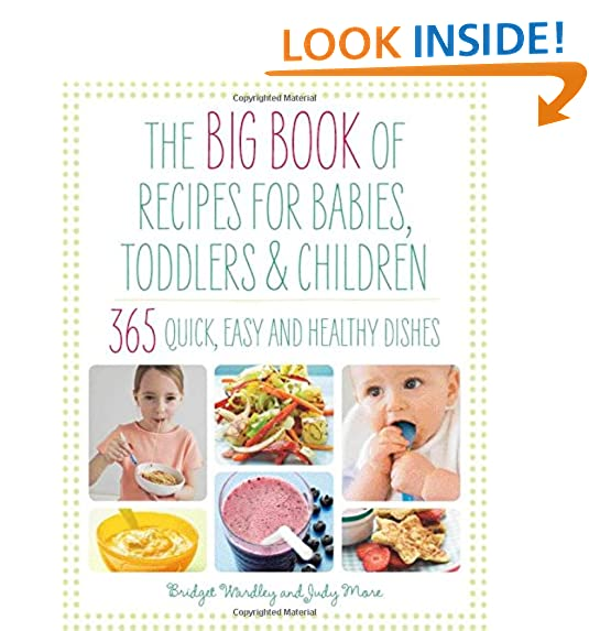 Toddler food amazon big book of recipes for babies toddlers children 365 quick easy and healthy dishes from first foods to starting school the big book series forumfinder Gallery