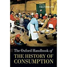 [(The Oxford Handbook of the History of Consumption)] [ Edited by Frank Trentmann ] [September, 2014]