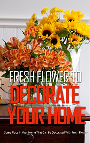 fresh-flower-to-decorate-your-home-some-place-in-your-home-that-can-be-decorated-with-fresh-flower