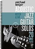 Acoustic Jazz Guitar Solos: 20 Jazz Classics in Noten und TAB / medium-advanced