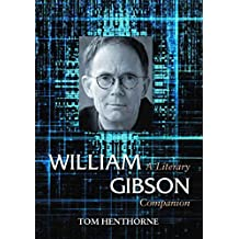 [William Gibson: A Literary Companion] (By: Tom Henthorne) [published: July, 2011]