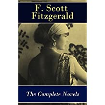 The Complete Novels of F. Scott Fitzgerald: This Side of Paradise + The Beautiful and Damned + The Great Gatsby + Tender Is the Night + The Love of the Last Tycoon (English Edition)