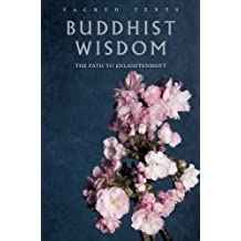 Buddhist Wisdom: The Path to Enlightenment (New Introduction by David R Loy) (Sacred Texts) (English Edition)