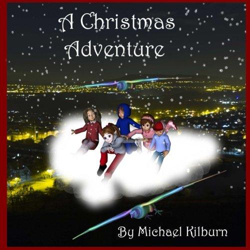 A Christmas Adventure Story por Mr Michael K Kilburn