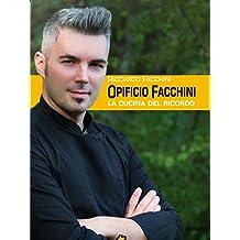 Opificio Facchini (Cucina ed enogastronomia . I quaderni del loggione)