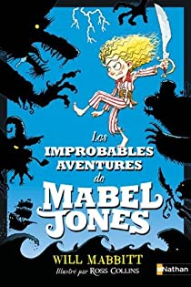 Les improbables aventures de Mabel Jones par Will Mabbitt