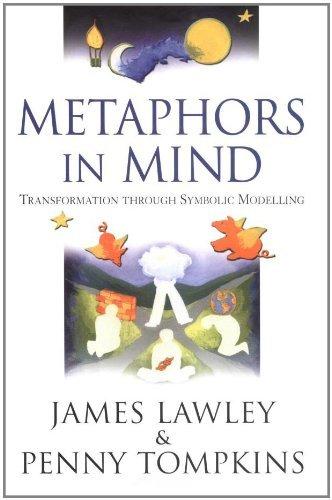 Metaphors in Mind: Transformation Through Symbolic Modelling by James Derek Lawley (2000-11-01)