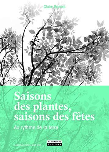 Saisons des plantes, saisons des fêtes. Au rythme