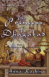 The Princess of Dhagabad (The Spirits of the Ancient Sands Book 1)