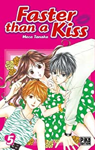 Faster than a Kiss Edition simple Tome 5