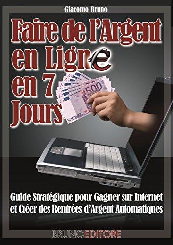 Faire de lArgent En Ligne en 7 Jours (French Edition)