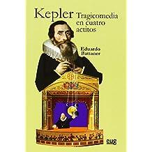 Kepler. Tragicomedia En Cuatro Actitos (Fuera de Colección)