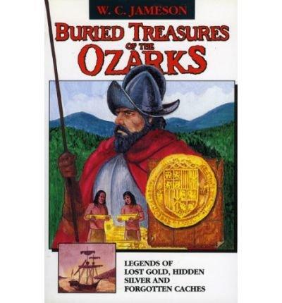 [( Buried Treasures of the Ozarks )] [by: W C Jameson] [Jan-2006]