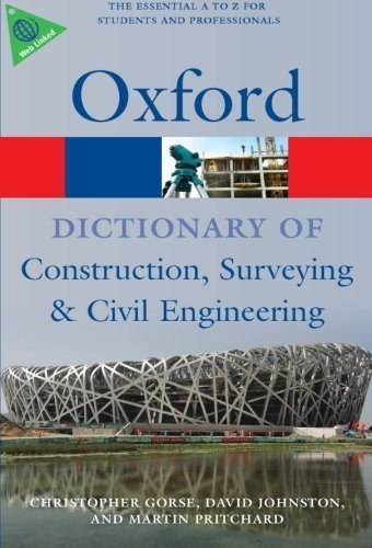 A Dictionary of Construction, Surveying, and Civil Engineering (Oxford Paperback Reference) by Gorse, Christopher, Johnston, David, Pritchard, Martin (2012) Paperback