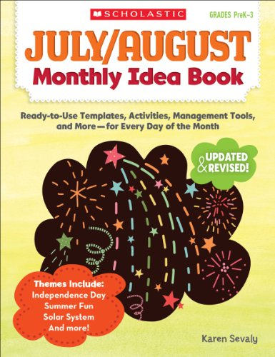 July & August Monthly Idea Book: Ready-To-Use Templates, Activities, Management Tools, and More - For Every Day of the Month