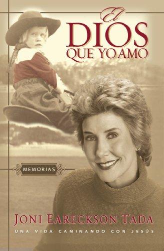 El Dios que yo amo: Memorias (Spanish Edition)