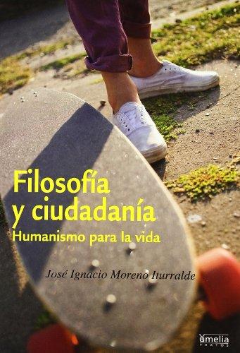 Filosofia y ciudadania - humanismo para la vida