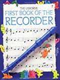 First Book of the Recorder (Usborne First Music)