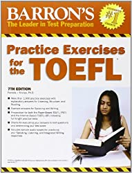 Practice Exercises for the TOEFL: 7th Edition (Barron's Practice Exercises for the Toefl) (Barron's Educational Series)