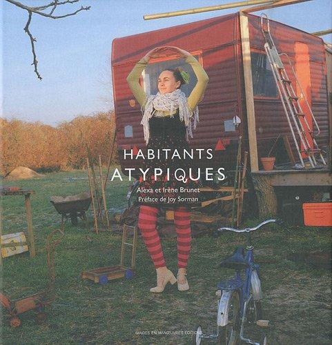 Habitants atypiques par Alexa Brunet, Irène Brunet