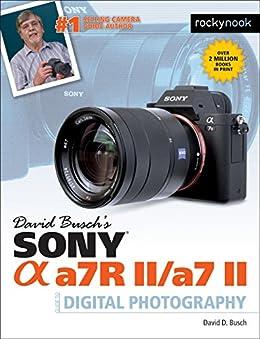 David Busch's Sony Alpha a7R II/a7 II Guide to Digital Photography par [Busch, David D.]