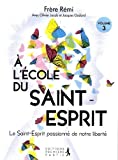Telecharger Livres A l ecole du Saint Esprit Volume 3 Le Saint Esprit passionne de notre liberte (PDF,EPUB,MOBI) gratuits en Francaise