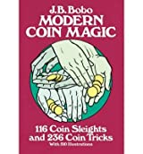 [ MODERN COIN MAGIC 116 COIN SLEIGHTS AND 236 COIN TRICKS BY BOBO, J.B.](AUTHOR)PAPERBACK