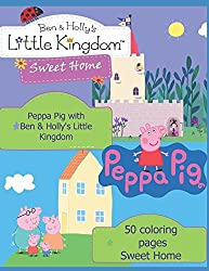 Peppa Pig with Ben & Hollys Little Kingdom: 50 coloring pages Sweet Home