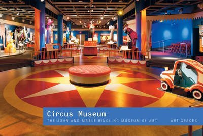 Ringling Circus Museum ([(Circus Museum: The John and Mable Ringling Museum of Art, Art Spaces)] [ By (author) Deborah W. Walk, By (author) Jennifer Lemmer Posey, By (author) Frederick Dahlinger ] [June, 2014])