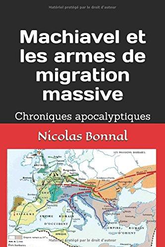 Machiavel et les armes de migration massive: Chroniques apocalyptiques