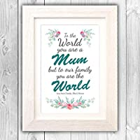 Personalised Mothers day gift/birthday present for MUM, AUNTIE, NANNY, MOTHER, MUMMY/You are the world VA136